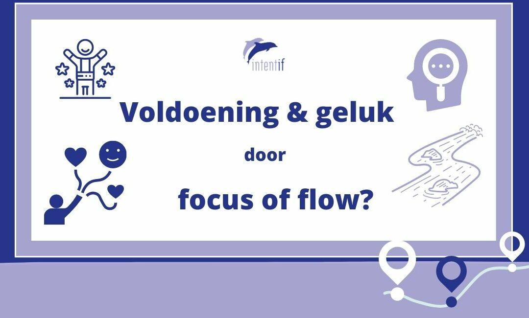 Voldoening en geluk door focus of flow?